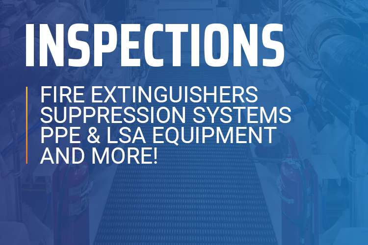 Inspections for fire extinguishers, suppression systems, LSA equipment and more!